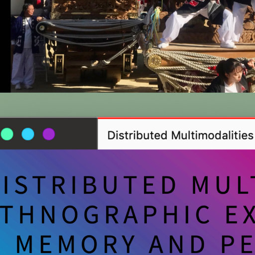 Distributed Multimodalities: Ethnographic Experiments in Memory and Performance · Multimodalidades distribuidas: Experimentos etnográficos en memoria y performance
